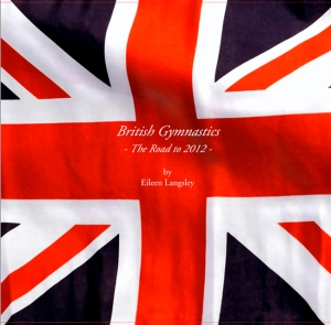 "The cover of the book ""British Gymnastics - The Road to 2012""."