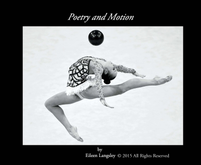 "The front cover for the book ""Poetry and Motion"" - celebrating the beauty of the sport of Rhythmic Gymnastics in black and white artistic photography."