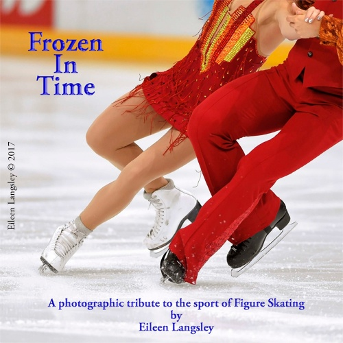 The cover image for the book 'Frozen in Time', featuring Ice dancers Piper Gilles and Paul Poirier (Canada) competing in the 2016 ISU Grand Prix in Paris.
